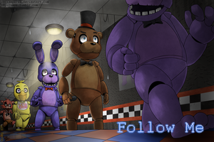 FNaF : Follow Me by ZackAmperez