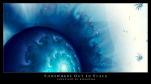 Somewhere out in space by Kiug