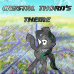 Crystal Thorn's Theme! (Read Description to listen by Mlp-Antasma-Beat