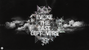 Evoke The Last Leftovers by TheUnknownBeing