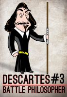 Rene Descartes :Battle Philosopher #3 by daverazordesign