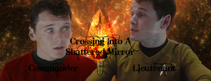 Crossing Into A Shattered Mirror - Chekov by LLAP