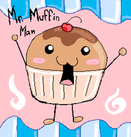 Mr. Muffin Man by HilarityRules