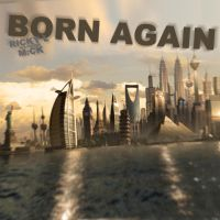 Ricky L ft M:CK - Born Again by JohnACMarques