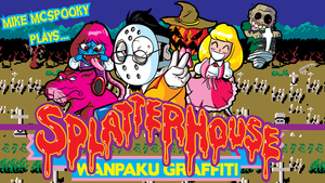 Mike plays: Splaterhouse: Wanpaku Graffiti by MichaelJLarson