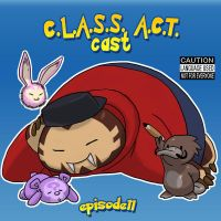 C.L.A.S.S.A.C.T.cast.ep11 by FooRay