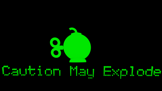 caution may explode by angelicmanor