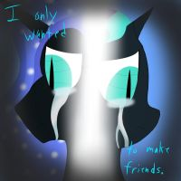 Only wanted to make Friends by KodaStudios