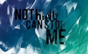 Nothing can stop me by thelastrunaway