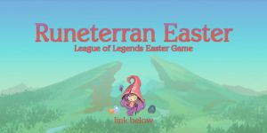 GAME: LoL - Runeterran Easter by cubehero