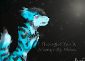 .:I thought you where mine:. by ravenpawiscool