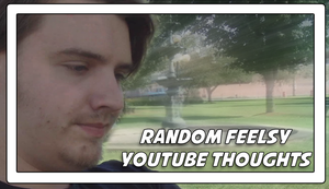 VLOG | Random Feelsy YouTube Thoughts by Vendus
