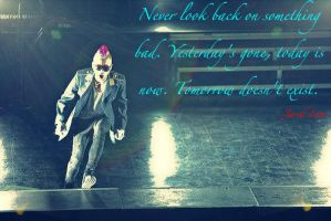 Jared quote - tomorrow doesn't exist by EchelonMars14