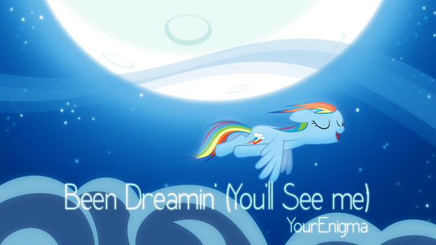 Been Dreamin' (You'll See Me) - Title Art by krazy3