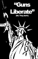Guns Liberate... by FL1P51D3