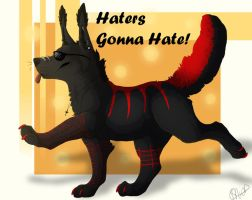 Haters Gonna Hate by MoonlightLyanti