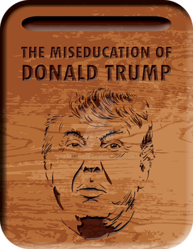 The Miseducation of Donald Trump by Taellosse