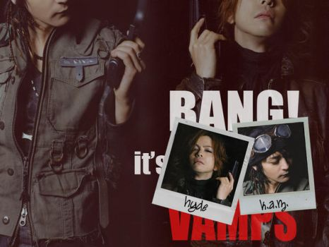 Bang.It's VAMPS by pinkcreation