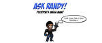 Ask Randy!: Grand Opening by TheHowlingStorm