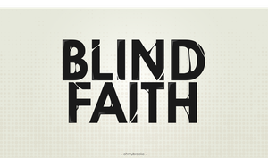 Blind Faith by ohmyBrooKe