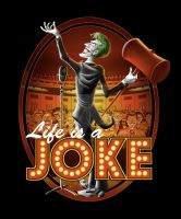 Life Is A Joke by angelsaquero