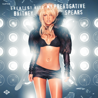 Britney Spears - Greatest Hits: My Prerogative by LoudTALK