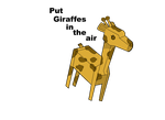 Put Giraffes In The Air by stixandstonz661