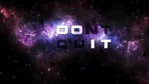 Don't Quit 1920x1080 by Luckmann