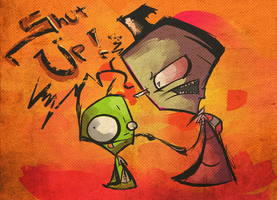 Shut up Gir, SHUT UP. by urdeadlysmile
