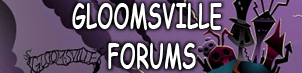 Gloomsville Forums banner by MysticM