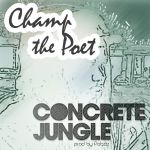 ChampThePoet -  Concrete Jungle (prod by Pabzzz) by Pabzzz