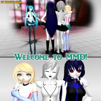 Welcome to MMD! by Gokumi