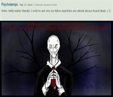 Slender Doesn't Like Being followed(Ask Us) by Rone-Ombre