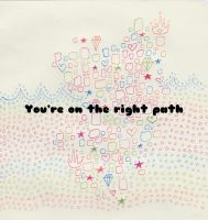 Trust you're on the right path by raine713