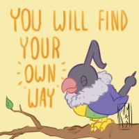 You will find your own way! by KumaMask