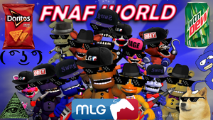FNaF World MLG Edition by MaximumPlayer