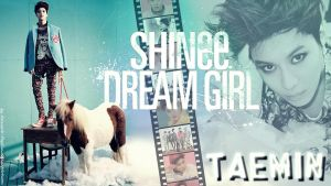 SHINee - Dream Girl - Taemin Version by ForeverK-PoPFan