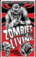 Zombies Eat the Living by zombie-you