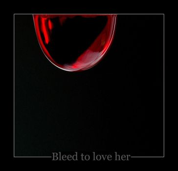...bleed to love her... by MysticAstral