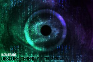 Obscure Serenity :The Unknown: by ison-trade
