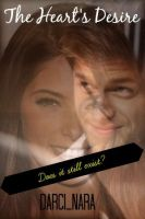 Cover for The Heart's Desire **WATTPAD VERSION** by PieAndDango