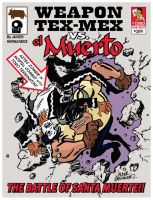 Weapon Tex Mex VS El Muerto by javierhernandez