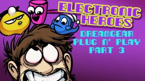 E-Heroes - DreamGear Plug n' Play Part 3 by AndrewDickman