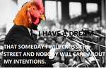 a chicken with a dream by videakias