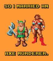 So I Married An Axe Murderer by mattcantdraw