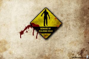 Beware Walking Dead by webmartin99
