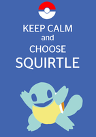 Keep Calm and Choose Squirtle by Raffesmind