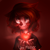 You Matter. by TheRedBanshee