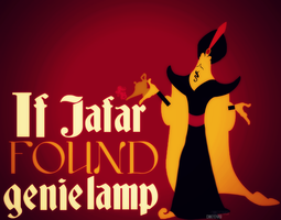 If Jafar FOUND genie lamp (before Aladdin) by MIKEYCPARISII