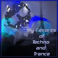 My Favs of Techno and Trance by Darwey